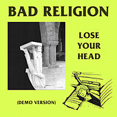 Lose Your Head (Demo Version) by Bad Religion