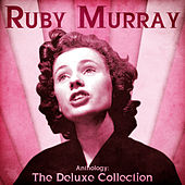 Anthology: The Deluxe Collection (Remastered) by Ruby Murray