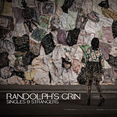 Singles & Strangers by Randolph's Grin
