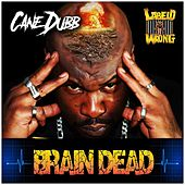 Brain Dead de Cane Dubb