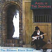 Angel In The Shadows by Hitman Blues Band