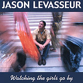 Watching The Girls Go By by Jason LeVasseur