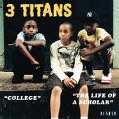 College / The Life of a Scholar de 3 Titans