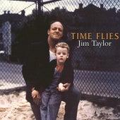 Time Flies by Jim Taylor