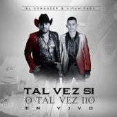 Tal Vez Si O Tal Vez No  (En Vivo) [feat. Airam Paez] by El Komander