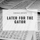 Later for the Gator de Louis Jordan