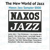 The New World of Jazz - Naxos Jazz Sampler 2000 by Various Artists