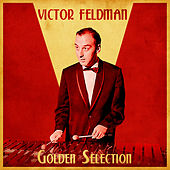 Golden Selection (Remastered) by Victor Feldman