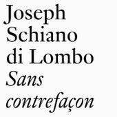 Sans contrefaçon de Joseph Schiano di Lombo