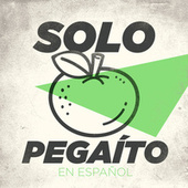 Solo Pegaíto en Español by Various Artists