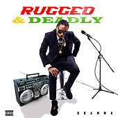 Rugged & Deadly by Bramma