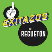 Exitazos del Reguetón de Various Artists