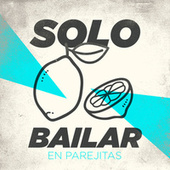Solo Bailar En Parejitas de Various Artists