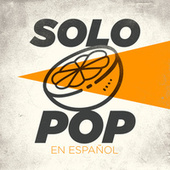 Solo Pop en Español de Various Artists
