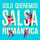 Solo Queremos Salsa Romántica de Various Artists