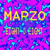 Eight O Eight von Marzo