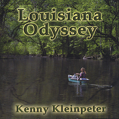 Louisiana Odyssey by Kenny Kleinpeter