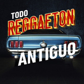 Todo Reggaeton Antiguo de Various Artists