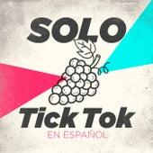 Solo Tick Tok en Español by Various Artists