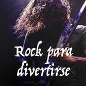 Rock para divertirse by Various Artists