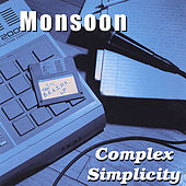 Complex Simplicity by Monsoon