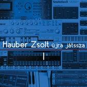 Hauber Zsolt újra játssza 1. rész von Hauber Zsolt