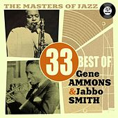 The Masters of Jazz: 33 Best of Gene Ammons & Jabbo Smith by Various Artists