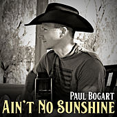 Ain't No Sunshine von Paul Bogart