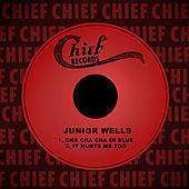 Cha Cha Cha in Blue / It Hurts Me Too by Junior Wells