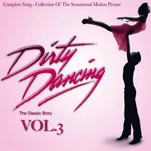 Dirty Dancing, Vol. 3 by Various Artists