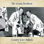 Country Love Ballads (Remastered 2020) by The Louvin Brothers