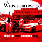 Make the Devil Doubt the Devil (feat. Tallent & Mic G) von The Whistleblowers