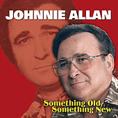 Something Old, Something New de Johnnie Allan
