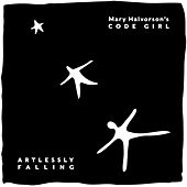 Artlessly Falling by Mary Halvorson's Code Girl