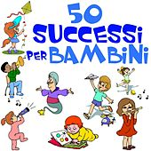 50 Successi Per Bambini von Various Artists