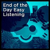 End of the Day Easy Listening de Rosferra Marsalis, Toni Macles, Brass, Red Skin Noxe, St Project, Flor De Lis, Shoree, Giacomo Bondi, Ghislain Slingeneyer, Wendy Quinlan, Daniele di Vito, Riccardo Zappa, Paolo Stefano, Gabrielle Chiararo, Golden Pop Orchestra, Tibor Halmay