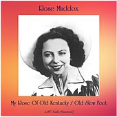 My Rose Of Old Kentucky / Old Slew Foot (Remastered 2020) von Rose Maddox