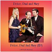 Peter, Paul And Mary (EP) (All Tracks Remastered) by Peter, Paul and Mary