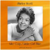 Like Cozy / Little Girl Blue (All Tracks Remastered) de Shirley Scott
