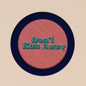 Don't Run Away by Donovan