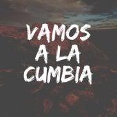Vamos a la Cumbia by Grupo Mojado, Grupo Chiripá, Rayito Colombiano, Los Ángeles Azules, Los Freddys