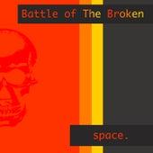 Battle of The Broken de Space