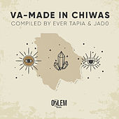 VA-MADE IN CHIWAS COMPILED BY EVER TAPIA Y JAD0 de Various Artists