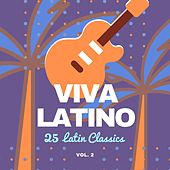 Viva Latino (25 Latin Classics), Vol. 2 by Various Artists