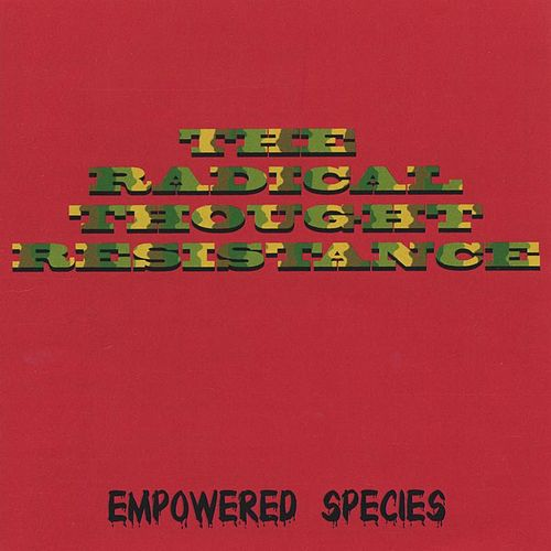 Empowered Species by The Radical Thought Resistance