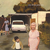 My Front Porches by Sam Jones