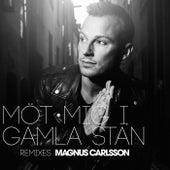 Möt mig i Gamla Stan (Remixes) by Magnus Carlsson