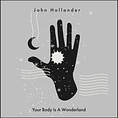 Your Body Is A Wonderland de John Hollander