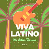 Viva Latino (25 Latin Classics), Vol. 3 von Various Artists