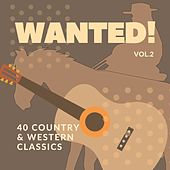 Wanted! (40 Country & Western Classics), Vol. 2 by Various Artists